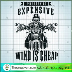 Therapy Is Expensive Wind Is Cheap SVG, Ghost Rider SVG, Motorcycle SVG