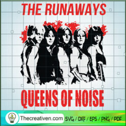 The Runaways Queens Of Noise SVG, The Runaways SVG, Music Band SVG