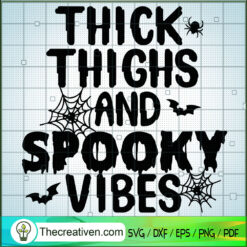 Thick Thighs And Spooky Vibes SVG, Spider Web SVG, Halloween SVG