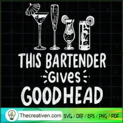 This Bartender Gives Goodhead SVG, Bartender SVG, Drink Wine SVG