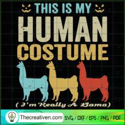 This Is My Human Costume SVG, I'm Really A Llama SVG, Llama SVG