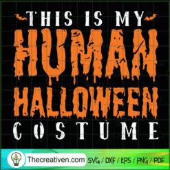 This Is My Human Halloween Costume SVG, Halloween SVG, Costume SVG