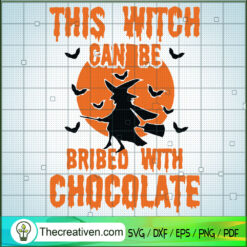 This Witch Can Be Bribeo With Chocolate SVG, Witch Fly SVG, Halloween SVG