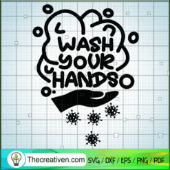 Wash Your Handso SVG, Wash Your Hand SVG, Covid 19 SVG