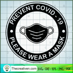 Prevent Covid 19 Please Wear a Mask SVG, Mask SVG, Covid 19 SVG