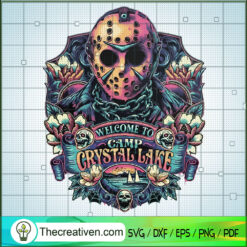 Welcome To Camp Crystal Lake SVG, Jason Voorhees SVG, Horror Movie SVG