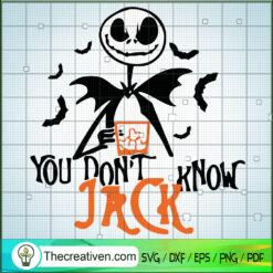 You Don't Know Jack SVG, Jack Skellington SVG, The Nightmare Before SVG, Halloween SVG
