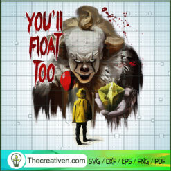 You'll Float Too Pennywise SVG, Halloween Horror SVG, Horror Characters SVG