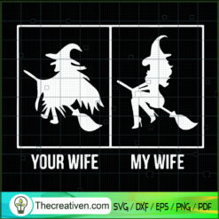 Your Wife and My Wife SVG, Witches SVG, Halloween SVG