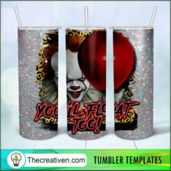 You'll Float Too Pennywise Full Tumbler Wrap, Halloween 20oz Skinny Straight, Skinny 20oz, PNG Digital File