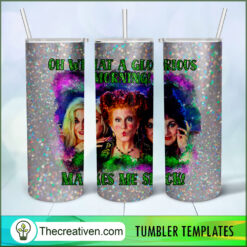 Oh What a Glorious Morning Makes Me Sick! Full Tumbler Wrap, Halloween 20oz Skinny Straight, Skinny 20oz, PNG Digital File