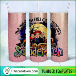 In Aa World Full Of Witches Be a Sanderson Full Tumbler Wrap, Halloween 20oz Skinny Straight, Skinny 20oz, PNG Digital File