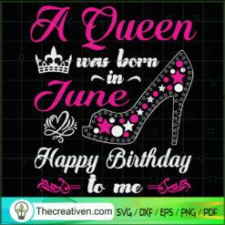 A Queen was born in June SVG, Happy Birthday SVG, Queen SVG