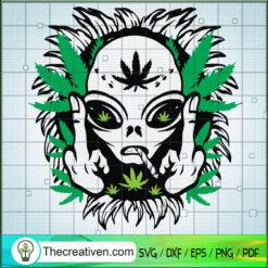 F*ck Ailen Weed SVG, Ailen SVG, Cannabis SVG