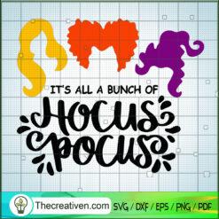 It's All A Bunch Of Hocus Pocus SVG, Hocus Pocus SVG, Halloween Hocus SVG