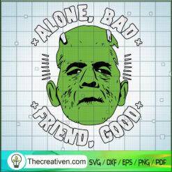 Alone Bad SVG, Friend Good SVG, Bride of Frankenstein SVG
