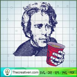 Andrew Jackson on the $20 Bill Drink SVG, Andrew Jackson SVG, USA President SVG