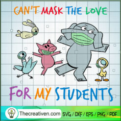 Can't Mask The Love For My Students SVG, Animal Student SVG, Teacher SVG