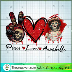 Peace Love Annablle SVG, Horror Character SVG, Halloween SVG