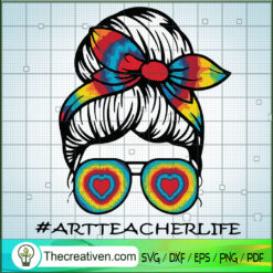 #Artteacher Life SVG, Messy Bun SVG, Lover SVG